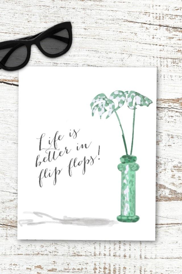 Life is Better in Flip Flops Printable